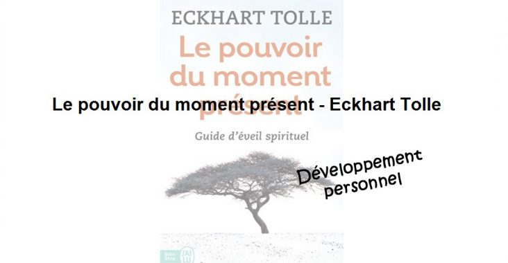 Le pouvoir du moment présent Eckhart Tolle