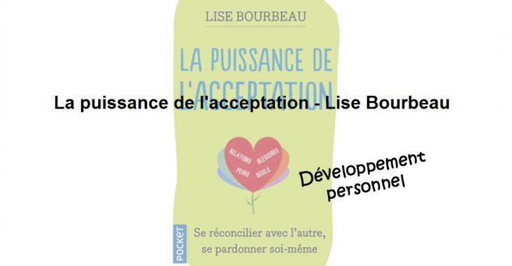 La puissance de l'acceptation Lise Bourbeau