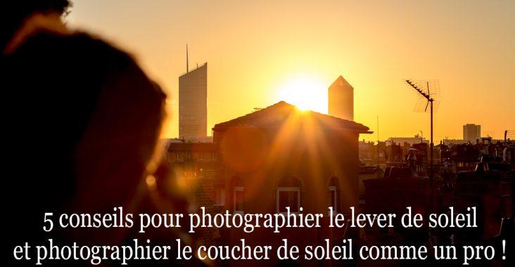 photographier le lever de soleil et photographier le coucher de soleil comme un pro