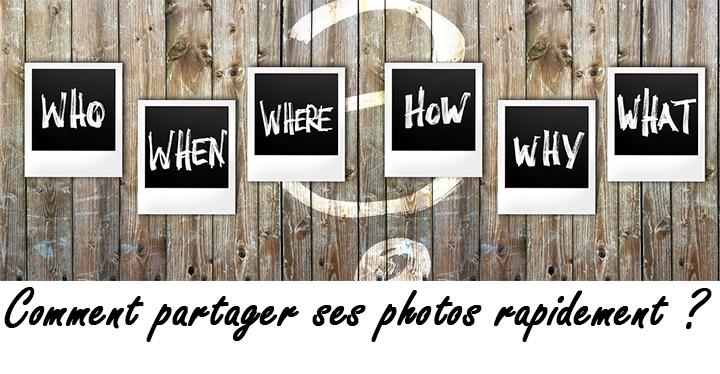 partager ses photos rapidement