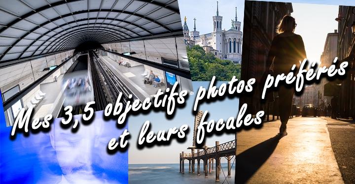 avis objectif photo préférés et leur focale